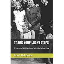 Thank Your Lucky Stars: A History of ABC Weekend Television's Pop Show