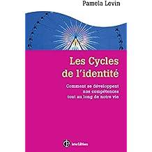 Les cycles de l'identité - 2e éd. - Comment se développent nos compétences tout au long de notre vie
