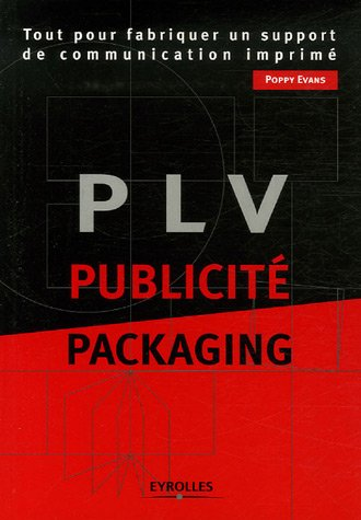PLV, Publicité, Packaging : Tout pour fabriquer un support de communication imprimé par Poppy Evans