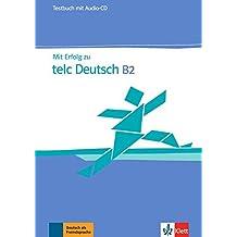 Mit Erfolg zu telc Deutsch B2: Zertifikat Deutsch Plus. Testbuch + Audio-CD