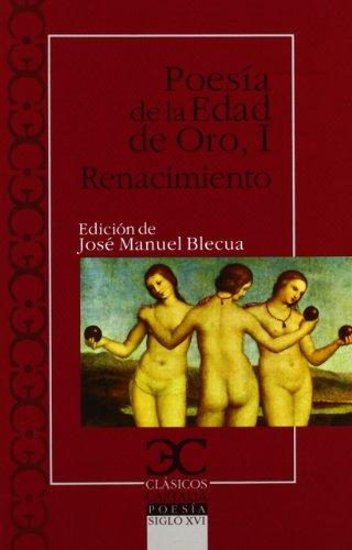 Poesía de la Edad de Oro I. Renacimiento                                        . (CLASICOS CASTALIA. C/C.) por José Manuel Blecua Teijeiro