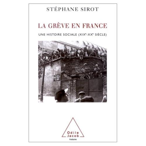 La Grève en France : Une histoire sociale XIXe-Xxe siècle