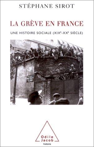 La grève en France. Une histoire sociale (XIXème-XXème siècle)