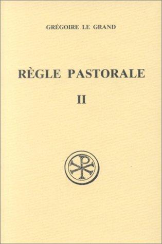 REGLE PASTORALE. Tome 2, Edition bilingue français-latin par Grégoire le Grand saint