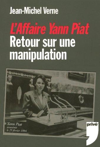 AFFAIRE YANN PIAT RETOUR MANIP