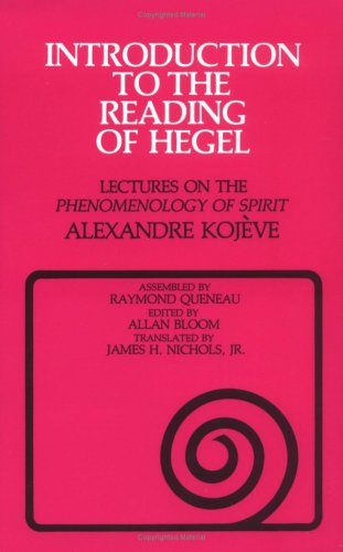 "Introduction to the Reading of Hegel: Lectures on the ""Phenomenology of Spirit"" (Agora Editions)"