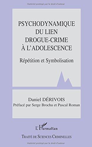 Psychodynamique du lien drogue-crime à l'adolescence : Répétition et symbolisation