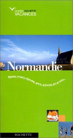 Guide Hachette Vacances : Normandie