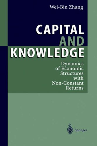 Amazon Kindle eBook Capital and Knowledge: Dynamics of Economic Structures with Non-Constant Returns