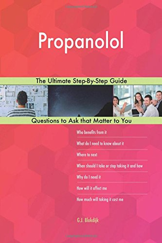 Propanolol; The Ultimate Step-By-Step Guide