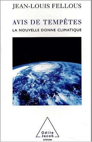 Avis de tempête : La nouvelle donne climatique