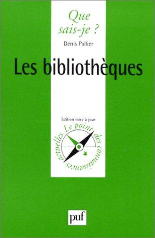Les Bibliothèques par Denis Pallier, André Masson, Que sais-je?