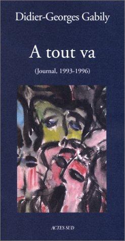 À tout va: Journal, novembre 1993-août 1996 par Didier-Georges Gabily