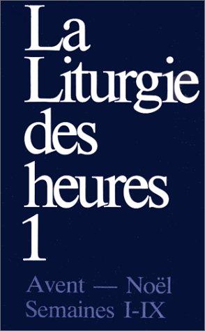 La liturgie des heures. Office romain intégral, tome 1
