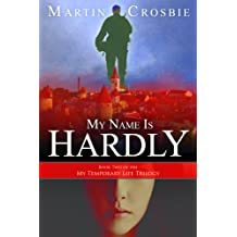 My Name Is Hardly-Book Two of the My Temporary Life Trilogy (English Edition)