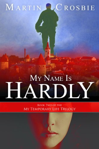 My Name Is Hardly (My Temporary Life Trilogy) by Martin Crosbie