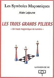Les trois grands piliers. : Un tracé maçonnique de lumière