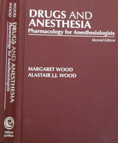 Drugs and Anesthesia: Pharmacology for Anesthesiologists 2 Sub Edition by Wood, Margaret (1989) Hardcover