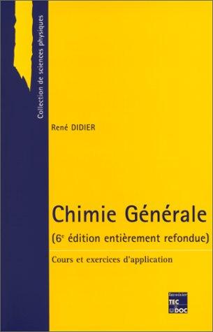 CHIMIE GENERALE. Cours et exercices d'application, 6ème édition par René Didier