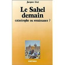 Le Sahel demain : Catastrophe ou renaissance ?