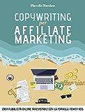 Copywriting per affiliate marketing. Crea pubblicità online irresisitibili con la formula Power Ads