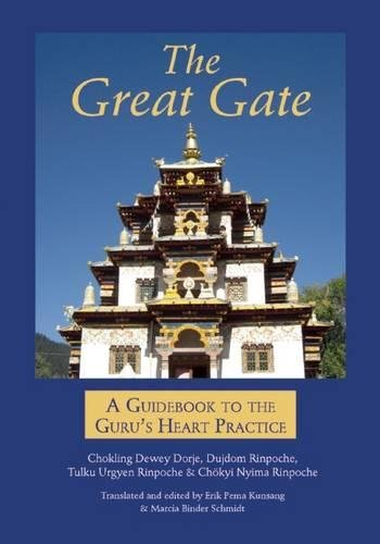 The Great Gate: A Guidebook to the Guru's Heart Practice, Dispeller of All Obstacles por Chokling Dewey Dorje