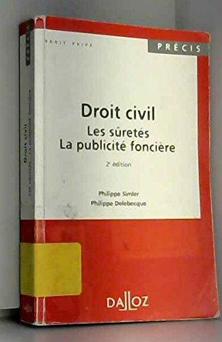 Droit civil : Les sûretés, La publicité foncière par Philippe Delebecque