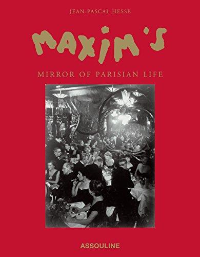 MAXIM'S MIRROR OF PARISIAN LIF