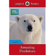Ladybird Readers Level 6 BBC Earth Amazing Predators