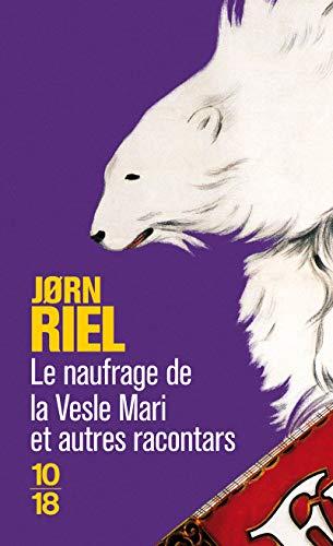 Le naufrage et autres racontars par Jorn RIEL