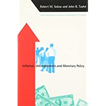 Inflation, Unemployment and Monetary Policy (Alvin Hansen Symposium Series on Public Policy)