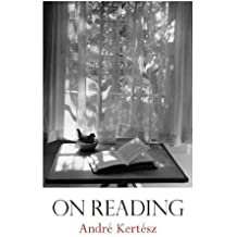 (On Reading) By Kertesz, Andre (Author) Hardcover on (08 , 2008)