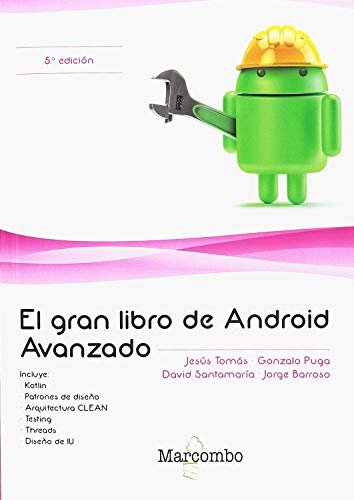 El gran libro de Android Avanzado 5ª Ed. por Gonzalo Puga, David Santamaría y Jorge Barroso Jesús Tomás