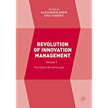 Revolution of Innovation Management: Volume 1 The Digital Breakthrough