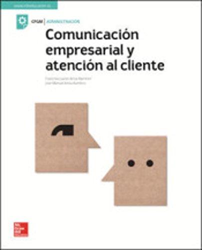 Libro LA COMUNICACIÓN EMPRESARIAL Y ATENCIÓN AL CLIENTE
