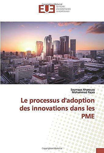 Le processus d'adoption des innovations dans les PME par Soumaya Aharouay,Mohammed Rajaa