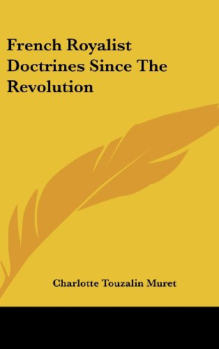 French Royalist Doctrines Since the Revolution