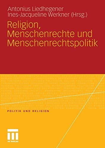 Religion, Menschenrechte und Menschenrechtspolitik (Politik und Religion)