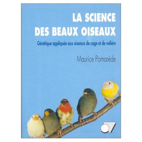 La science des beaux oiseaux : Génétique appliquée aux oiseaux de cage et de volière