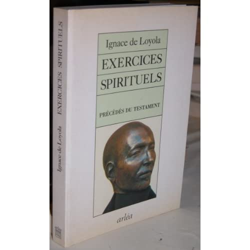Exercices spirituels - prédédés du Testament