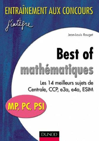 Best of mathématiques - Les 14 meilleurs sujets de Centrale, CCP, e3a, e4a, ESIM