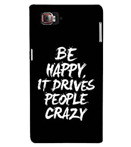Fabcase Be Happy It Drives People Crazy Quote Design Designer Back Case Cover for Lenovo Vibe Z2 Pro :: Lenovo K920 :: Lenovo Vibe Z2 Pro K920