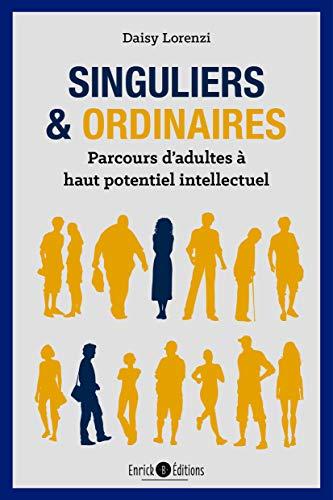 Singuliers et ordinaires : Parcours d'adultes à haut potentiel intellectuel par  (Broché - Jan 9, 2019)