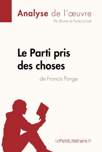 Le Parti pris des choses de Francis Ponge (Analyse de l'oeuvre)