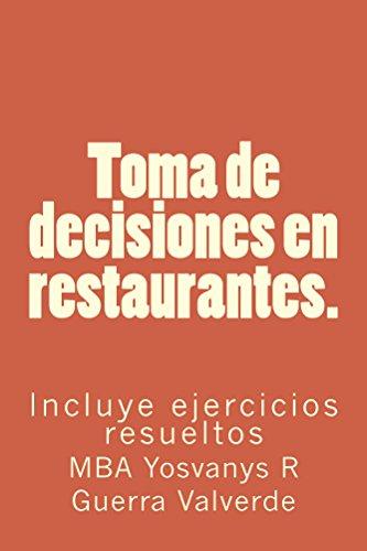 Toma de decisiones en restaurantes.: Incluye ejercicios resueltos