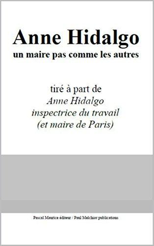 Anne Hidalgo, un maire pas comme les autres: tiré à part (French Edition)