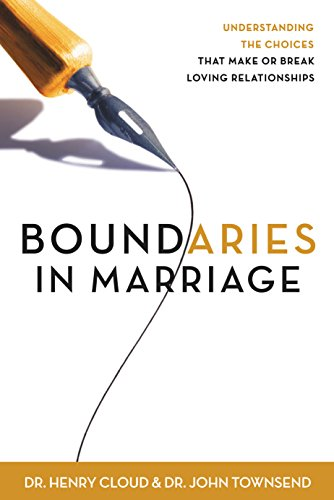 Boundaries in marriage by dr. Henry cloud, dr. John townsend.