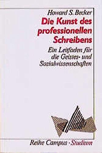 Die Kunst des professionellen Schreibens: Ein Leitfaden für die Sozial- und Geisteswissenschaften (Campus »Studium«)