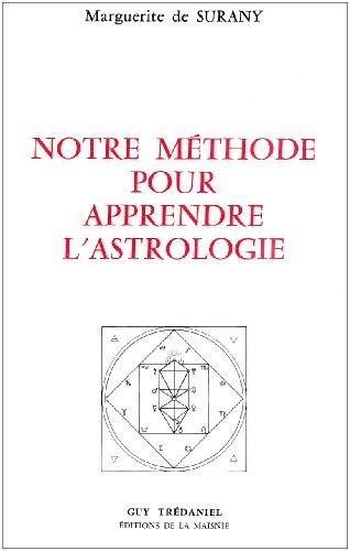 Notre méthode pour apprendre l'astrologie par Marguerite de Surany