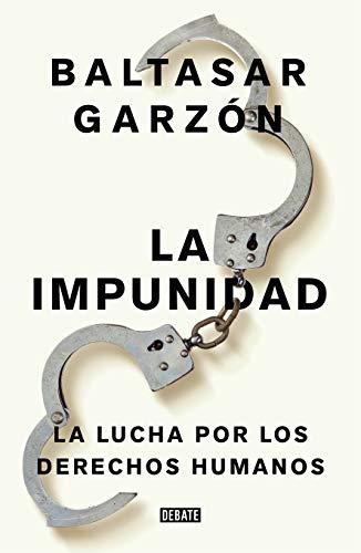 No a la impunidad: Jurisdicción Universal, la última esperanza de las víctimas (Política) por Baltasar Garzón
